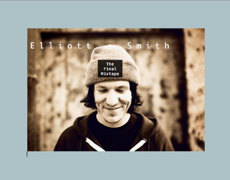 This is: ElliottSmith