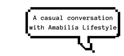 A casual conversation with AmabiliaLifestyle