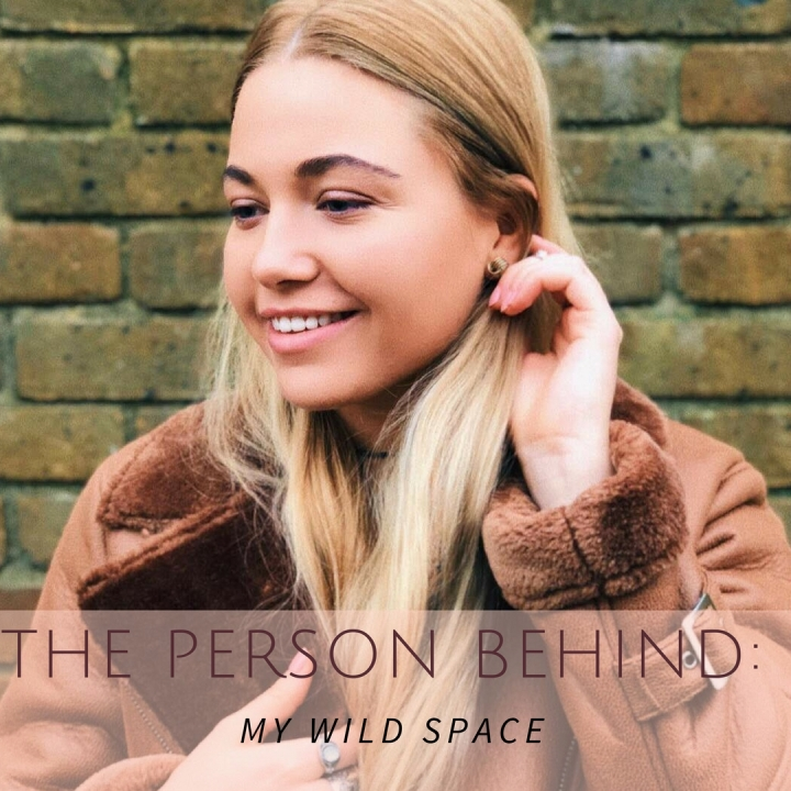 The Person Behind: MY WILDSPACE